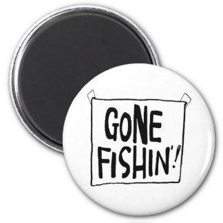 Gone Fishin' T-shirts and Gifts. 2 Inch Round Magnet