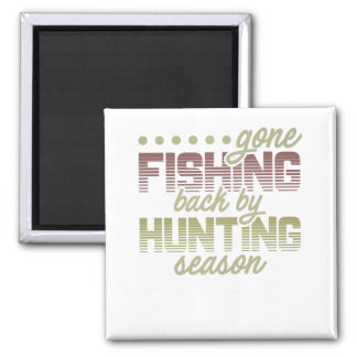 Gone Fishing Back by Hunting Season Fisherman Magnet