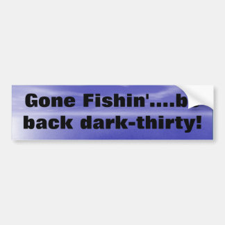 GONE FISHING CAR BUMPER STICKER