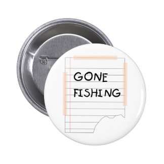 Gone Fishing - Funny Note Pinback Buttons