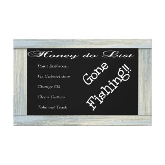Gone Fishing Honey do List Canvas Gallery Wrap Canvas