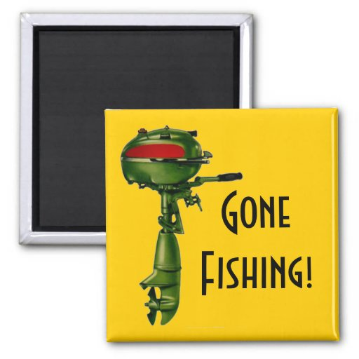 Gone Fishing Message Magnet Vintage Outboard Motor