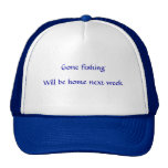 Gone fishing, Will be home next week Mesh Hats