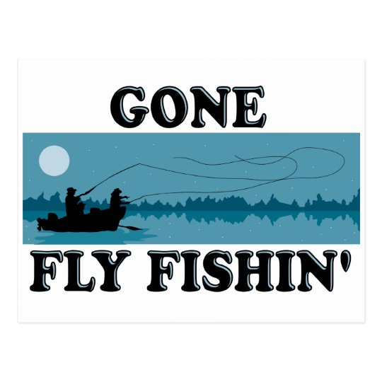 Gone Fly Fishin' Postcard
