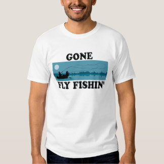 Gone Fly Fishin' Tee Shirt