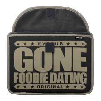 GONE FOODIE DATING - I Only Date Tasty Food Lovers MacBook Pro Sleeve