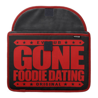 GONE FOODIE DATING - I Only Date Tasty Food Lovers Sleeve For MacBook Pro