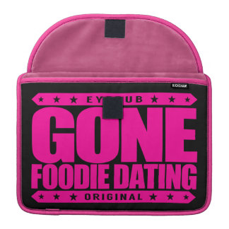 GONE FOODIE DATING - I Only Date Tasty Food Lovers Sleeve For MacBooks