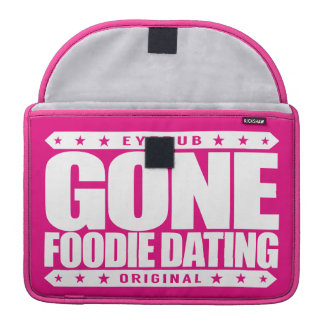 GONE FOODIE DATING - I Only Date Tasty Food Lovers Sleeves For MacBook Pro