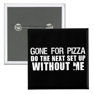 Gone For Pizza 2 Inch Square Button