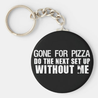 Gone For Pizza Keychains