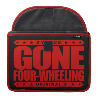 GONE FOUR-WHEELING - Off-Road Jeep and ATV Driving Sleeves For MacBook Pro