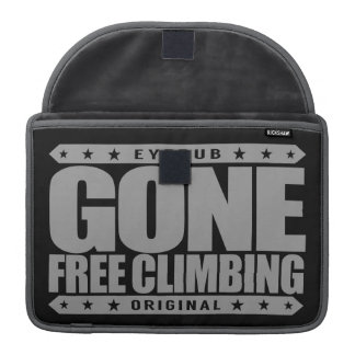 GONE FREE CLIMBING - I'm Skilled Solo Rock Climber Sleeve For MacBooks