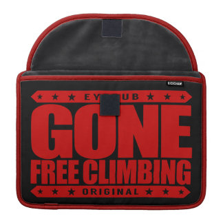 GONE FREE CLIMBING - I'm Skilled Solo Rock Climber Sleeves For MacBooks