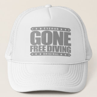 GONE FREE DIVING - Skilled Freediver & Spearfisher Trucker Hat