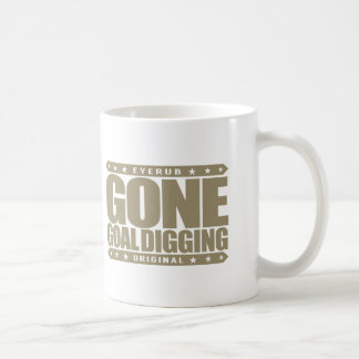GONE GOAL DIGGING - Goal Digger Driven to Succeed Classic White Coffee Mug