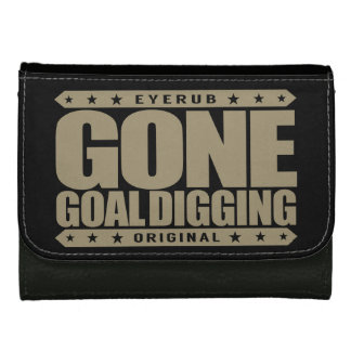 GONE GOAL DIGGING - Goal Digger Driven to Succeed Wallets For Women
