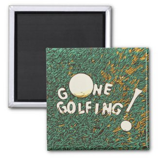 Gone golfing golf ball with tee Magnet