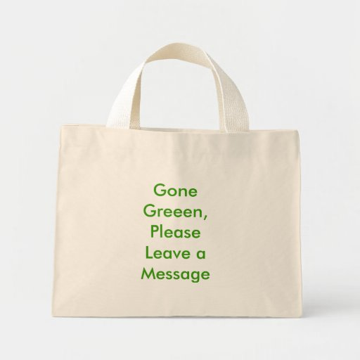 Gone Greeen, Please Leave a Message Canvas Bag