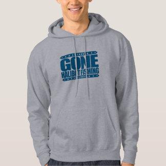 GONE HALIBUT FISHING - A Skilled & Proud Fisherman Hooded Sweatshirt