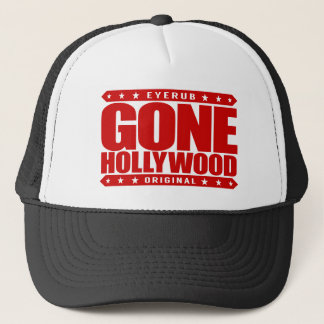 GONE HOLLYWOOD - Millionaire Movie Star aka Waiter Trucker Hat