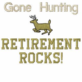 Gone Hunting Retirement Rocks!