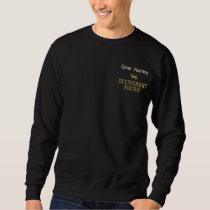 Gone Hunting Retirement Rocks! Embroidered Sweatshirt
