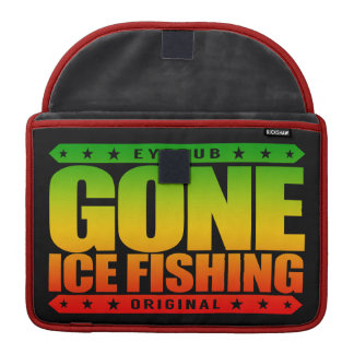 GONE ICE FISHING - I'm Skilled and Proud Fisherman Sleeve For MacBook Pro