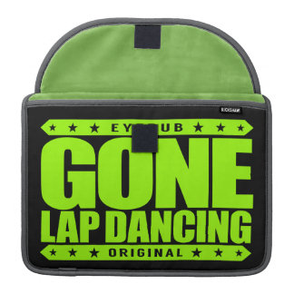 GONE LAP DANCING - I Love Butt Sculpting Exercises MacBook Pro Sleeve