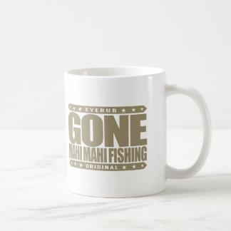 GONE MAHI MAHI FISHING - Skilled & Proud Fisherman Coffee Mug
