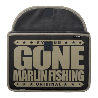 GONE MARLIN FISHING - Skilled And Proud Fisherman Sleeve For MacBook Pro