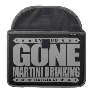 GONE MARTINI DRINKING - Gin And Vermouth Cocktails Sleeve For MacBook Pro