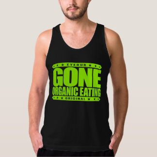 GONE ORGANIC EATING - Eat Non-GMO Vegetarian Foods Tank Top