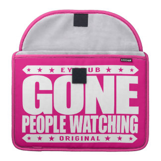 GONE PEOPLE WATCHING - I Am Stealth Crowd Watcher MacBook Pro Sleeve