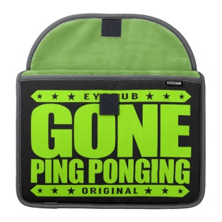 GONE PING PONGING - Unbeaten Table Tennis Champion Sleeve For MacBooks