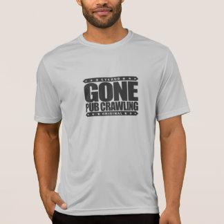 GONE PUB CRAWLING - I Love Alcohol And Bar-Hopping T-Shirt