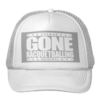 GONE RACQUETBALLING - Undefeated Racquetball Champ Trucker Hat