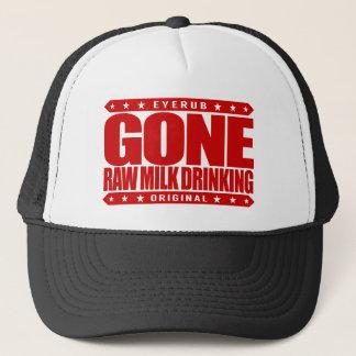 GONE RAW MILK DRINKING - Unpasteurized for Health Trucker Hat
