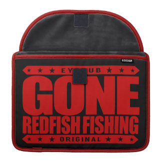 GONE REDFISH FISHING - Skilled And Proud Fisherman MacBook Pro Sleeves