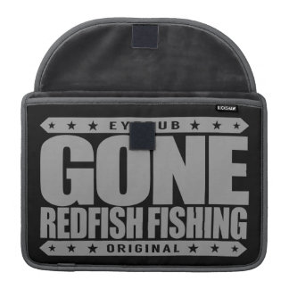 GONE REDFISH FISHING - Skilled And Proud Fisherman Sleeve For MacBook Pro