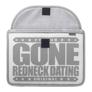 GONE REDNECK DATING - Only Date Southern Gentlemen Sleeve For MacBooks