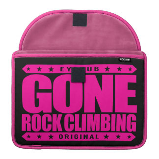 GONE ROCK CLIMBING - Skilled Fearless Solo Climber MacBook Pro Sleeves