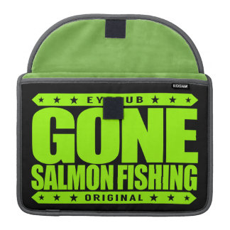GONE SALMON FISHING - I Outfish All Grizzly Bears MacBook Pro Sleeve