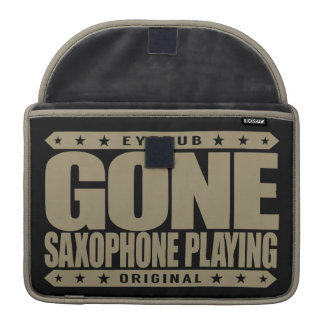 GONE SAXOPHONE PLAYING - Love Woodwind Instruments MacBook Pro Sleeves