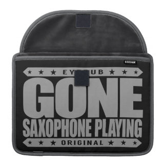 GONE SAXOPHONE PLAYING - Love Woodwind Instruments Sleeves For MacBook Pro