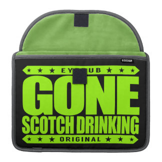 GONE SCOTCH DRINKING - Obsessed Whisky Connoisseur Sleeve For MacBook Pro