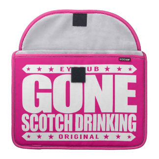 GONE SCOTCH DRINKING - Obsessed Whisky Connoisseur Sleeves For MacBook Pro