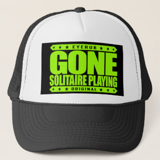 GONE SOLITAIRE PLAYING - I Am Undefeated Champion Trucker Hat
