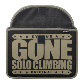 GONE SOLO CLIMBING - Skilled Fearless Free Climber MacBook Pro Sleeves