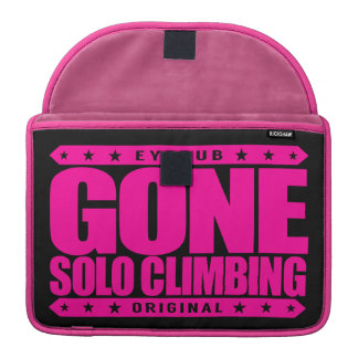 GONE SOLO CLIMBING - Skilled Fearless Free Climber Sleeves For MacBook Pro